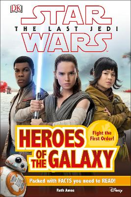 Star Wars The Last Jedi (TM) Heroes of the Galaxy by Ruth Amos