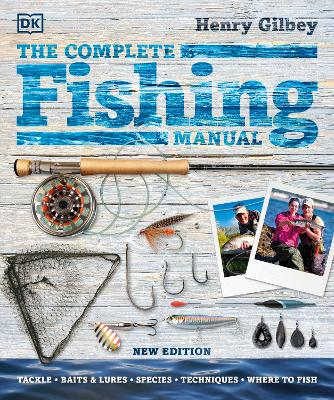 The Complete Fishing Manual: Tackle * Baits & Lures * Species * Techniques * Where to Fish book