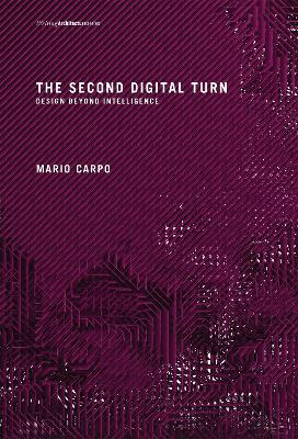 The Second Digital Turn by Mario Carpo