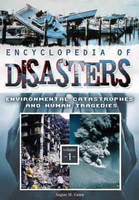 Encyclopedia of Disasters [2 volumes] by Angus M. Gunn