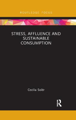 Stress, Affluence and Sustainable Consumption by Cecilia Soler