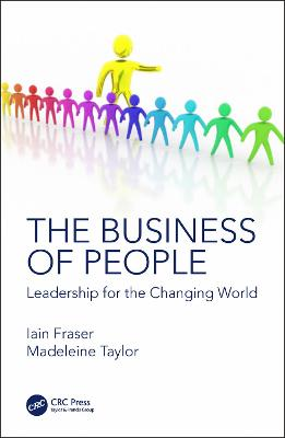 The Business of People: Leadership for the Changing World by Iain Fraser
