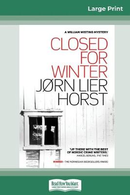 Closed for Winter (16pt Large Print Edition) by Jorn Lier Horst