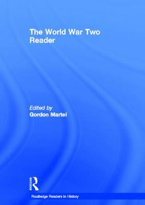 The World War Two Reader by Gordon Martel