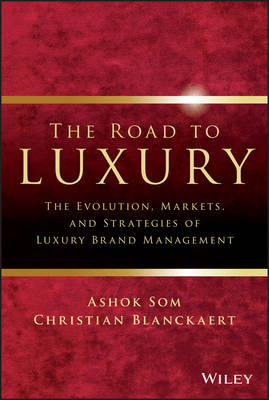 The Road To Luxury by Ashok Som