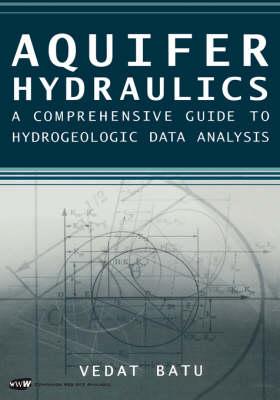 Aquifer Hydraulics by Vedat Batu