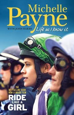 Life As I Know It: The bestselling book, now a major film 'Ride Like a Girl' book