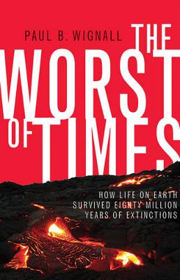 The Worst of Times by Paul B. Wignall