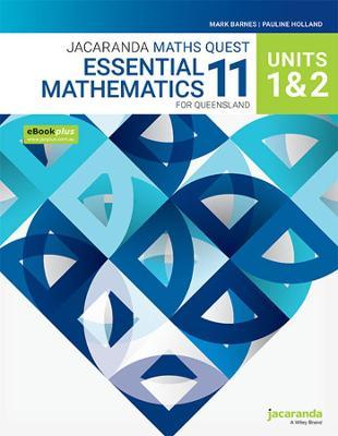 Jacaranda Maths Quest 11 Essential Mathematics Units 1&2 for Queensland eBookPLUS and Print by Mark Barnes