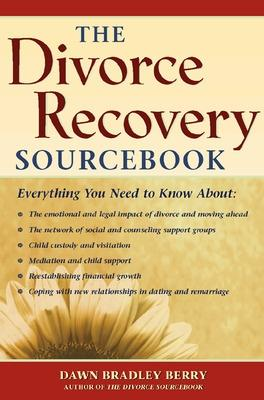 The Divorce Recovery Sourcebook by Dawn Bradley Berry