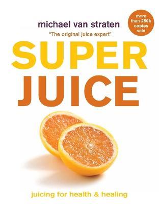 Superjuice by Michael van Straten