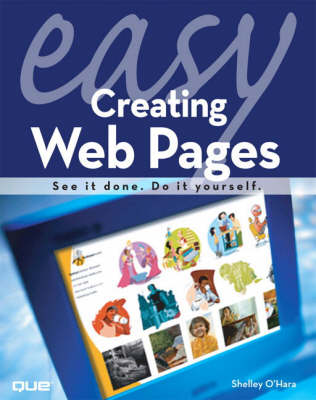 Easy Creating Web Pages by Shelley O'Hara