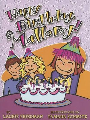 #4 Happy Birthday, Mallory! by Laurie Friedman