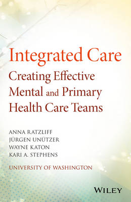 Creating Effective Mental and Primary Health Care Teams by Wayne Katon