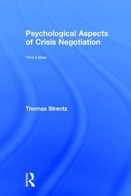Psychological Aspects of Crisis Negotiation by Thomas Strentz