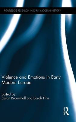 Violence and Emotions in Early Modern Europe by Susan Broomhall