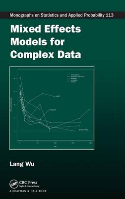 Mixed Effects Models for Complex Data by Lang Wu