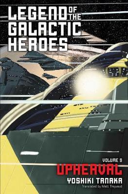 Legend of the Galactic Heroes, Vol. 9: Upheaval by Yoshiki Tanaka