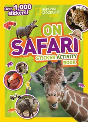 On Safari Sticker Activity Book by National Geographic Kids