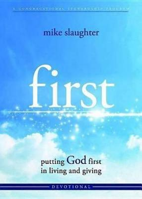 First - Devotional by Mike Slaughter
