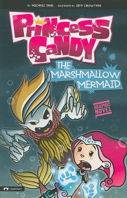 The Marshmallow Mermaid by Michael Dahl