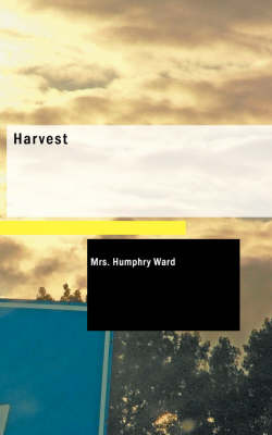 Harvest by Mrs Humphry Ward