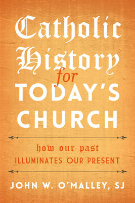 Catholic History for Today's Church book