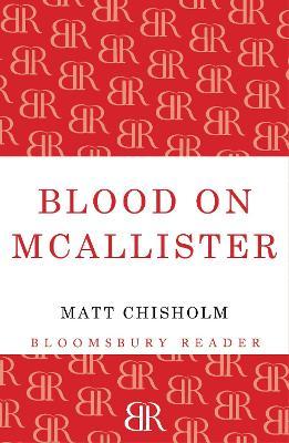 Blood on Mcallister by Matt Chisholm