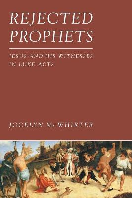 Rejected Prophets by Jocelyn McWhirter