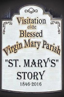 St. Mary's Story by St Mary's Parish