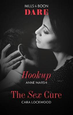 Hookup/The Sex Cure by Cara Lockwood