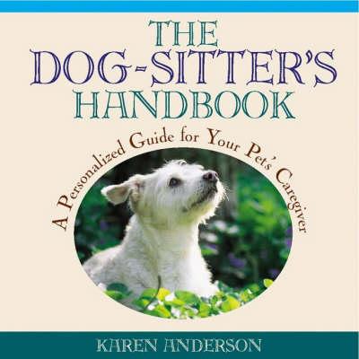 The Dog-sitter's Handbook by Karen Anderson