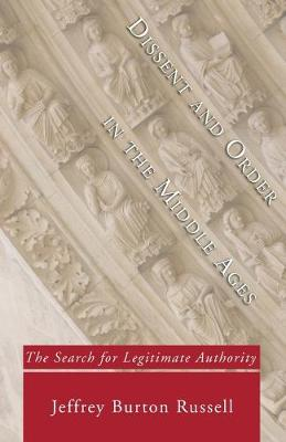 Dissent and Order in the Middle Ages by Jeffrey Burton Russell