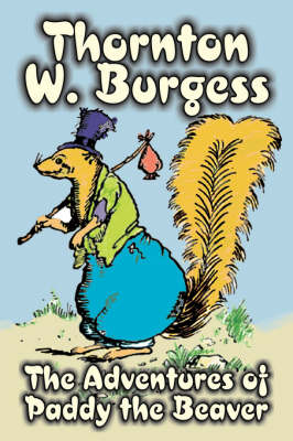 The Adventures of Paddy the Beaver by Thornton Burgess, Fiction, Animals, Fantasy & Magic by Thornton W. Burgess