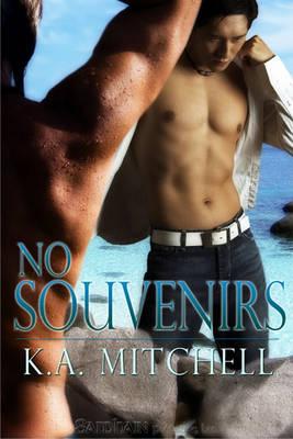 No Souvenirs by K. A. Mitchell
