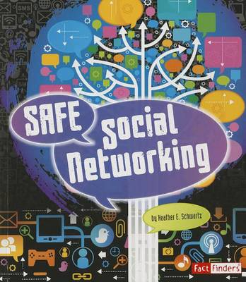 Safe Social Networking by Heather E Schwartz