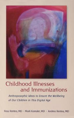 Childhood Illnesses and Immunizations by Ross Rentea