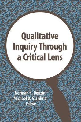 Qualitative Inquiry Through a Critical Lens by Norman K. Denzin