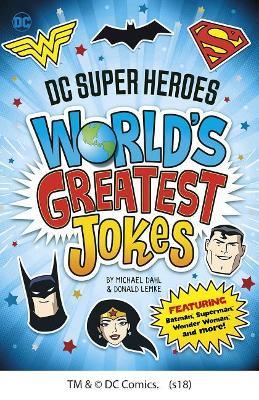 DC Super Heroes World's Greatest Jokes by Michael Dahl