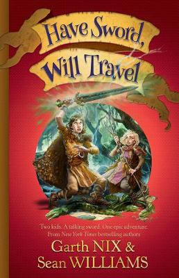 Have Sword, Will Travel by Sean Williams