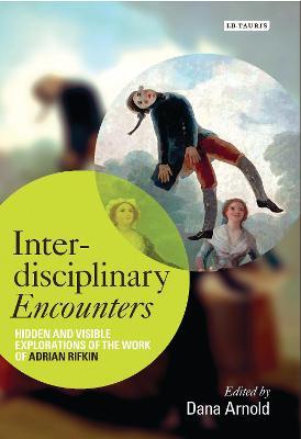 Interdisciplinary Encounters by Dana Arnold