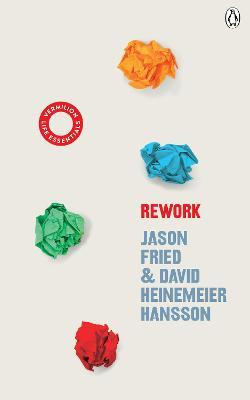 ReWork: (Vermilion Life Essentials) by David Heinemeier Hansson