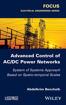 Advanced Control of AC/DC Power Networks by Abdelkrim Benchaib
