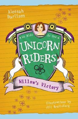 Unicorn Riders, Book 6: Willow's Victory by Aleesah Darlison