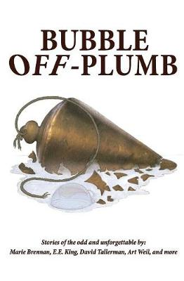 Bubble Off Plumb by Marie Brennan