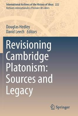 Revisioning Cambridge Platonism: Sources and Legacy by Douglas Hedley