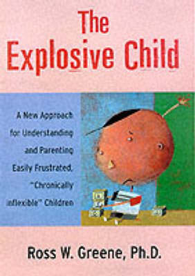 The The Explosive Child by Ross W. Greene