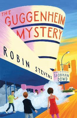 Guggenheim Mystery by Robin Stevens