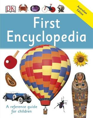 First Encyclopedia: First Reference by DK Australia