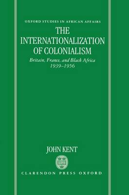 Internationalization of Colonialism by John Kent